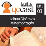 Episódio #03 – Leitura Dinâmica e Memorização ajudam nos estudos