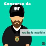 Concurso da Polícia Federal – Como se dar bem na prova física