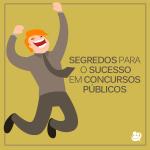 Segredos para o sucesso em concursos públicos, por Sérgio Camargo