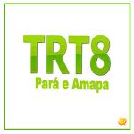 Saiu edital para o TRT-8ª Região. Remuneração até 11 mil