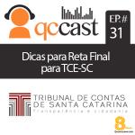 Episódio #31 – Dicas de Reta Final para o concurso do TCE-SC