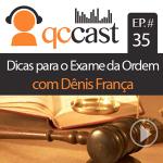 Episódio #35 – Reta Final para o Exame da OAB