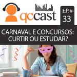 Episódio #33 – Carnaval e estudos. Curtir ou estudar?