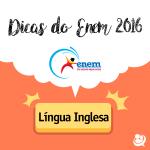 Enem 2016: dicas de Língua Inglesa