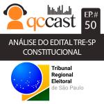 Episódio #50 – Concurso do TRE – SP: análise do edital de Direito Constitucional