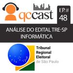 Episódio #48 – Concurso do TRE – SP: análise do edital de informática