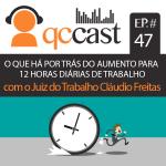 Episódio #47 – Caso Concreto: o possível aumento da jornada de trabalho