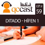 Episódio #59 – Desafio: Ditado 5 – Hífen 1