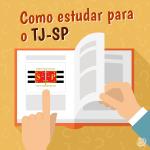 Concurso TJ SP: Tabela e Guia de Estudos e Edital Esquematizado