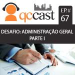 Episódio #67 – Desafio: Administração Geral – Parte I