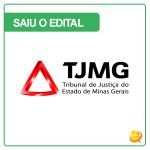 Concurso TJ MG: saiu edital