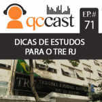 Episódio #71 – concurso TRE RJ 2017: dicas de estudos