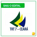Concurso TRT CE 2017: saiu o edital. Remuneração até 10 mil