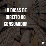 10 dicas de Direito do Consumidor que podem cair na sua prova