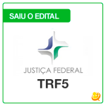 Concurso TRF 5: saiu o edital