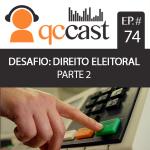 Episódio #74 – Desafio: Direito Eleitoral – Parte 2