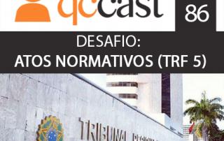 qc cast desafio atos normativos podcast