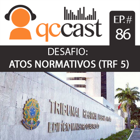 qc cast desafio atos normativos podcast