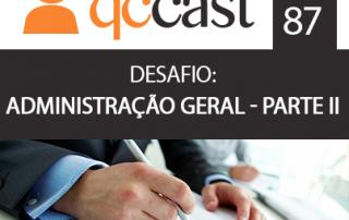 podcast qccast desafio de administração geral parte 2