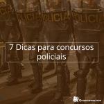 Imagem: 7 dicas essenciais de estudos para concursos policiais