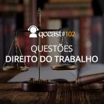 Episódio #102 – Questões de Direito do Trabalho