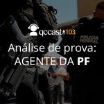 Imagem: Episódio #103- Prepare-se para o concurso PF 2018: análise da última prova de agente