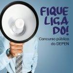 Concurso público do DEPEN: como estudar e se preparar