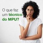 O que faz um técnico do MPU
