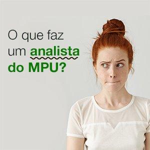 O que faz um Analista do MPU?