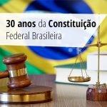 30 anos de constituição federal brasileira
