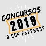 Concursos 2019 – confira o que está previsto para o seu estado ou região