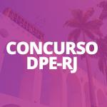 Saiba tudo sobre o Concurso da Defensoria Pública do Estado do Rio de Janeiro – DPE/RJ